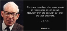quote-there-are-ministers-who-never-speak-of-repentance-or-self-denial-naturally-they-are-j-i-packer-141-12-85